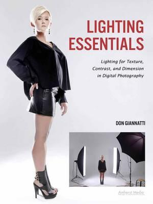 Image for Lighting Essentials: Lighting for Texture, Contrast, and Dimension in Digital Photography