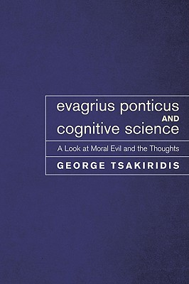 Image for Evagrius Ponticus and Cognitive Science: A Look at Moral Evil and the Thoughts