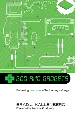 Image for God and Gadgets: Following Jesus in a Technological Age