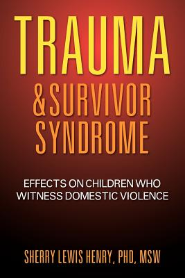 Image for Trauma & Survivor Syndrome: Effects on Children Who Witness Domestic Violence