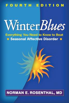 Image for Winter Blues, Fourth Edition: Everything You Need to Know to Beat Seasonal Affective Disorder