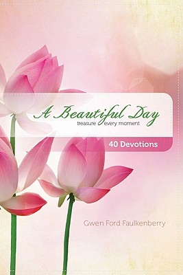 A Beautiful Day: Pocket Inspirations (Pocket Inspirations Books), Faulkenberry, Gwen Ford