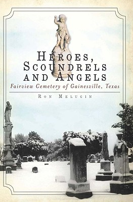 Heroes, Scoundrels and Angels, Ron Melugin