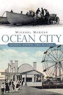 Ocean City:: Going Down the Ocean (Brief History), Morgan, Michael