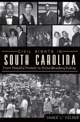 Image for CIVIL RIGHTS IN SOUTH CAROLINA: FROM PEACEFUL PROTESTS TO GROUNDBREAKING RULINGS
