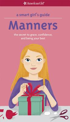 Image for A Smart Girl's Guide: Manners (Revised): The Secrets to Grace, Confidence, and Being Your Best (Smart Girl's Guides)