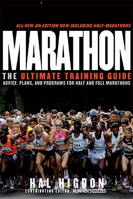 Marathon: The Ultimate Training Guide: Advice, Plans, and Programs for Half and Full Marathons, Hal Higdon