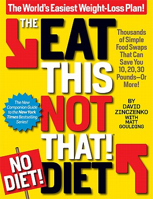 Image for The Eat This, Not That! No-Diet Diet: The World's Easiest Weight-Loss Plan!