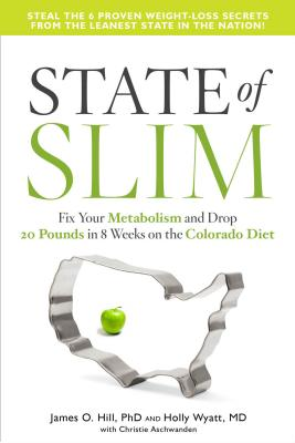 Image for State of Slim: Fix Your Metabolism and Drop 20 Pounds in 8 Weeks on the Colorado Diet