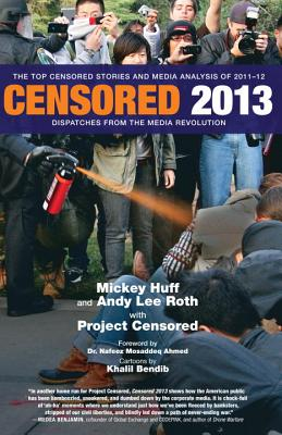 Image for Censored 2013: The Top Censored Stories and Media Analysis of 2011-2012 (Censored: The News That Didn't Make the News -- The Year's Top 25 Censored Stories)
