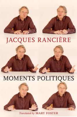 Moments Politiques, Ranciere, Jacques