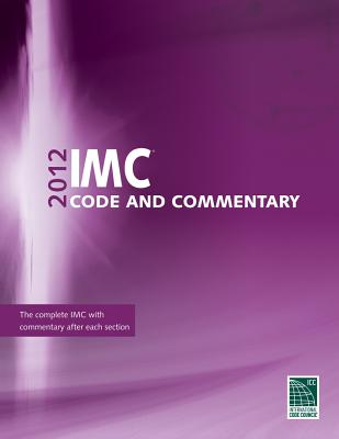 2012 International Mechanical Code Commentary (International Code Council Series), International Code Council (Author)