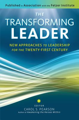 Image for The Transforming Leader: New Approaches to Leadership for the Twenty-First Century