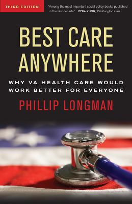 Image for Best Care Anywhere, 3rd Edition: Why VA Health Care Would Work Better For Everyone (Bk Currents Book)
