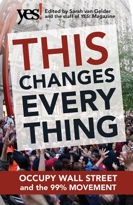 Image for This Changes Everything: Occupy Wall Street and the 99% Movement