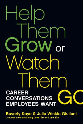 Image for Help Them Grow or Watch Them Go: Career Conversations Employees Want