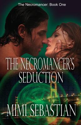 Image for The Necromancer's Seduction: Book 1 of The Necromancer Novels