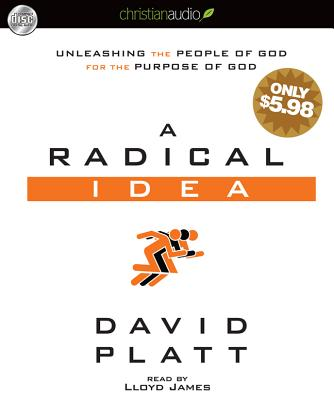 Image for A Radical Idea: Unleashing the People of God for the Purpose of God (CD Audiobook)