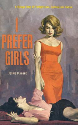 I Prefer Girls, Dumont, Jessie