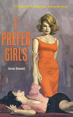 I Prefer Girls, Dumont, Jessie
