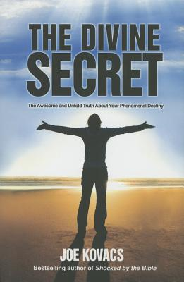 Image for The Divine Secret: The Awesome and Untold Truth about Your Phenomenal Destiny