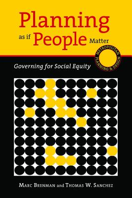 Image for Planning as if People Matter: Governing for Social Equity (Metropolitan Planning + Design)