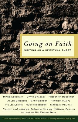 Going on Faith: Writing as a Spiritual Quest, William Zinsser, ed.