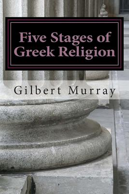 Five Stages of Greek Religion, Gilbert Murray