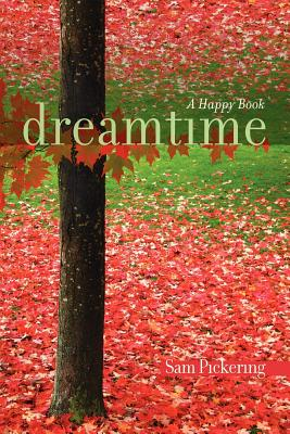 Dreamtime: A Happy Book, Pickering, Sam