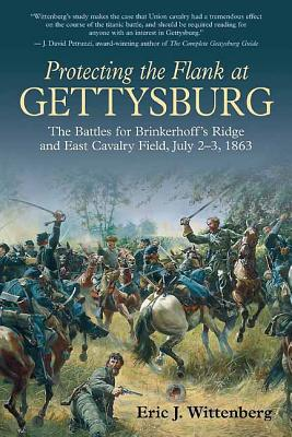Image for Protecting the Flank at Gettysburg: The Battles for Brinkerhoff's Ridge and East Cavalry Field, July 2 -3, 1863
