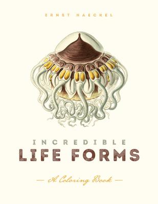 Image for Incredible Life Forms: A Coloring Book