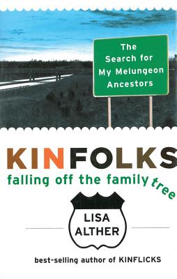 Kinfolks: Falling Off the Family Tree, Alther, Lisa