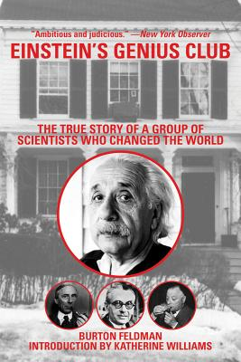 Image for EINSTEIN'S GENIUS CLUB : THE TRUE STORY OF A GROUP OF SCIENTISTS WHO CHANGED THE WORLD