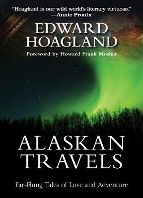 Image for ALASKAN TRAVELS FAR-FLUNG TALES OF LOVE AND ADVENTURE