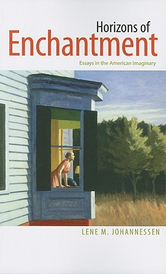 Image for Horizons of Enchantment: Essays in the American Imaginary (Re-Mapping the Transnational: A Dartmouth Series in American Studies)