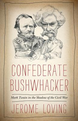 Image for Confederate Bushwhacker: Mark Twain in the Shadow of the Civil War