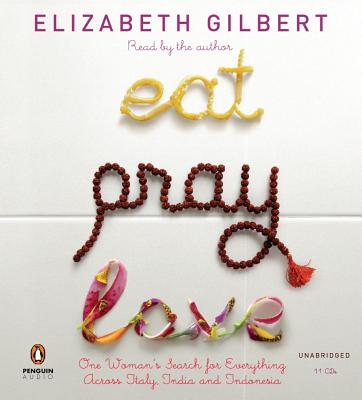 Image for Eat Pray Love: One Woman's Search for Everything Across Italy, India and Indonesia