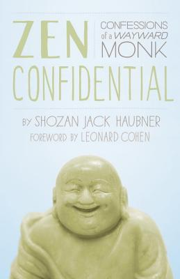Image for Zen Confidential: Confessions of a Wayward Monk
