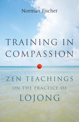 Image for Training in Compassion: Zen Teachings on the Practice of Lojong