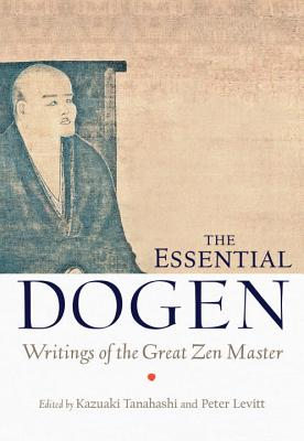 Image for The Essential Dogen: Writings of the Great Zen Master