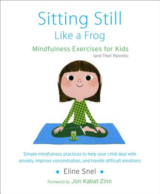 Image for Sitting Still Like a Frog: Mindfulness Exercises for Kids (and Their Parents)