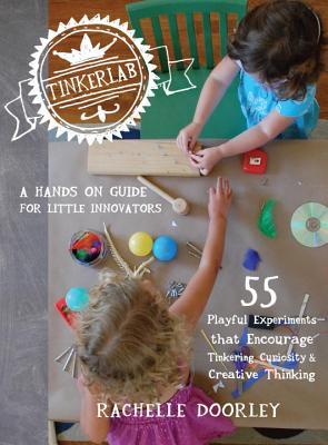 Tinkerlab: A Hands-On Guide for Little Inventors, Doorley, Rachelle