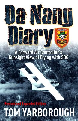 Image for Da Nang Diary: A Forward Air Controller's Gunsight View of Flying with SOG