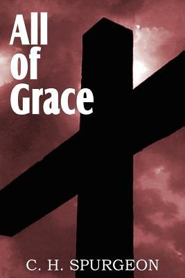 All of Grace, Spurgeon, Charles Haddon
