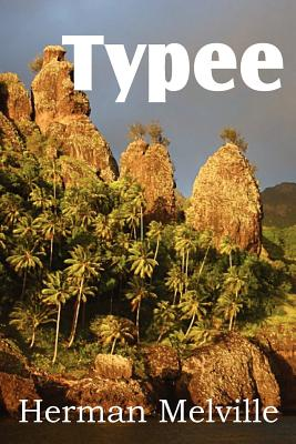 Typee, a Romance of the South Seas, Melville, Herman