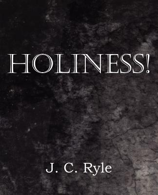 Holiness!, Ryle, J. C.