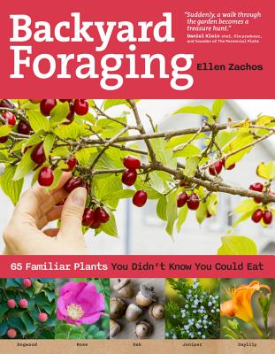 Image for Backyard Foraging: 65 Familiar Plants You Didn't Know You Could Eat
