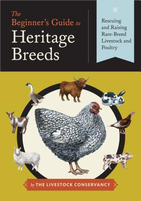 Image for An Introduction to Heritage Breeds: Saving and Raising Rare-Breed Livestock and Poultry