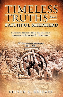 Timeless Truths from a Faithful Shepherd, Kreloff, Steven A.