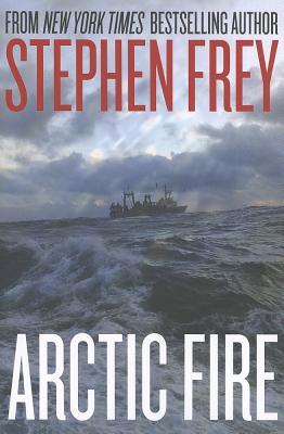 Arctic Fire, Frey, Stephen W.